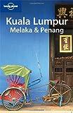Front cover for the book Lonely Planet Kuala Lumpur, Melaka & Penang by Joe Bindloss; Celeste Brash