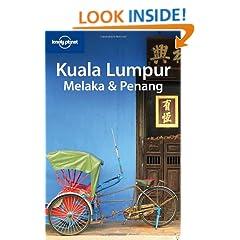 Lonely Planet Kuala Lumpur Melaka & Penang (Lonely Planet Travel Guides) (Regional Travel Guide)