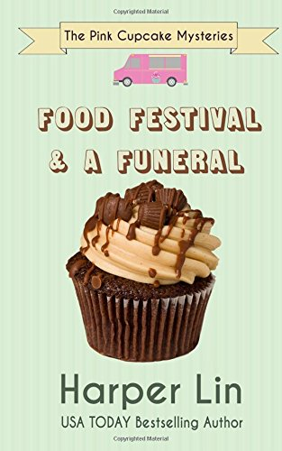 Food Festival and a Funeral (The Pink Cupcake Mysteries) (Volume 3)