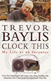 img - for Clock This: My Life as an Inventor book / textbook / text book