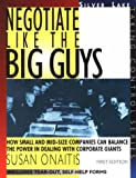 Negotiate Like the Big Guys, Susan Onaitis, 156343167X