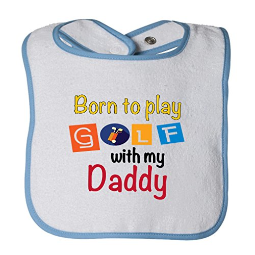Cotton Golf Bib - Born To Play Golf With Daddy Cotton Terry Unisex Baby Terry Bib Contrast Trim - White Blue, One Size