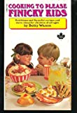 Cooking to Please Finicky Kids, Betty Wason, 0809617188