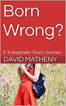Born Wrong?: A Transgender Teen's Journey