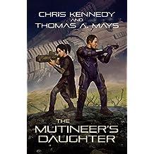The Mutineer's Daughter (In Revolution Born Book 1)