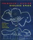Frederick J. Kiesler: Endless Space