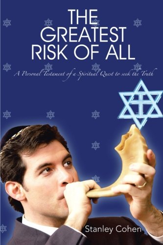 Read Online The Greatest Risk Of All: A Personal Testament of a Spiritual Quest to seek the Truth PDF