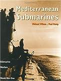 Mediterranean Submarines: Submarine Warfare in World War One