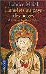Lumière au pays des neiges : anthologie du bouddhisme tibétain par Midal