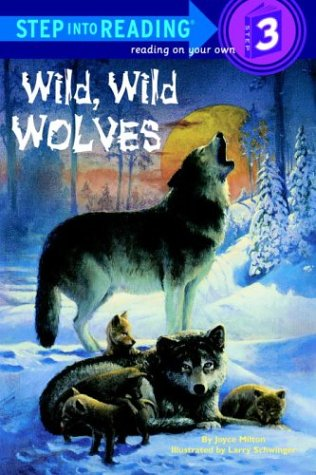 Wild, Wild Wolves (Step-Into-Reading, Step 3)