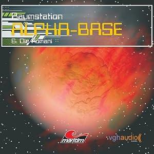 Die Romani (Raumstation Alpha-Base 6) Hörspiel