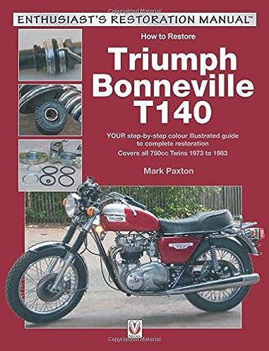 triumph bonneville t140 enthusiast s restoration manual mark rh amazon com