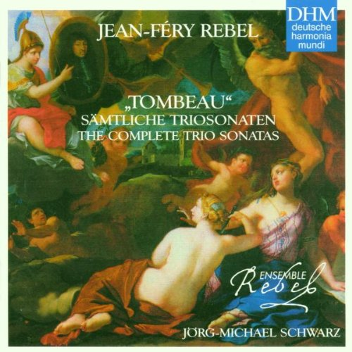 Jean-Féry Rebel: The Complete Trio -