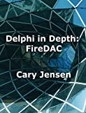 img - for Delphi in Depth: FireDAC book / textbook / text book