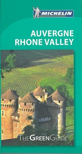 Michelin Green Guide Auvergne Rhone Valley (Green Guide/Michelin)