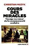 Cours des miracles : Voyage au coeur de la communauté scolaire par Muzyk