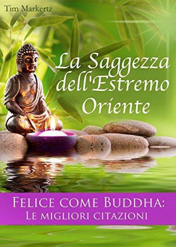 Amazon Com La Saggezza Dell Estremo Oriente Felice Come