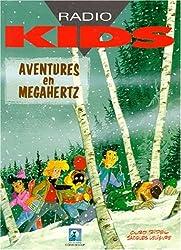 Radio kids, Tome 5 : Aventures en mégahertz
