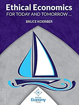 Ethical Economics for Today and Tomorrow (English Edition) de [Koerber, Bruce]