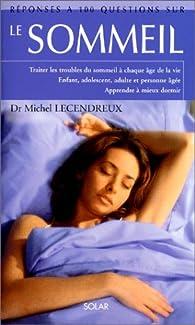 Réponse à 100 questions sur le sommeil par Michel Lecendreux