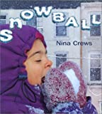 Snowball, Nina Crews, 0688149294