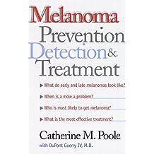 Melanoma: Prevention, Detection, and Treatment