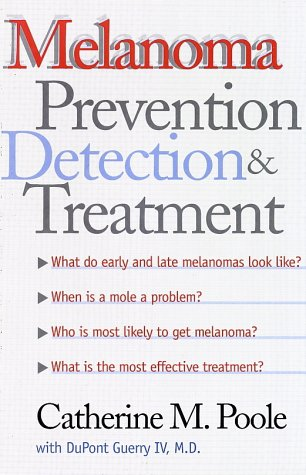 Melanoma: Prevention, Detection, and Treatment