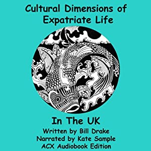 Cultural Dimensions of Expatriate Life in the UK Audiobook