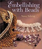 Embellishing with Beads, Nancy Nehring, 1402700598