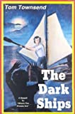 The Dark Ships, Tom Townsend, 0890156808