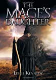 The Mage's Daughter, Leslie Kennedy, 1479767956