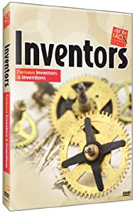 Just the Facts: Inventors: Famous Inventors and Inventions