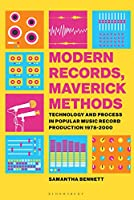 Modern Records, Maverick Methods: Technology and Process in Popular Music Record Production 1978-2000 Front Cover