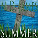 The Summer: Nelson Estates Series Audiobook by M.D. James Narrated by Jack Wells
