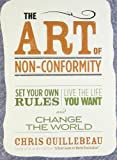 img - for (THE ART OF NON-CONFORMITY BY Guillebeau, Chris(Author))The Art of Non-Conformity: Set Your Own Rules, Live the Life You Want, and Change the World[Paperback]Perigee Books(Publisher) book / textbook / text book