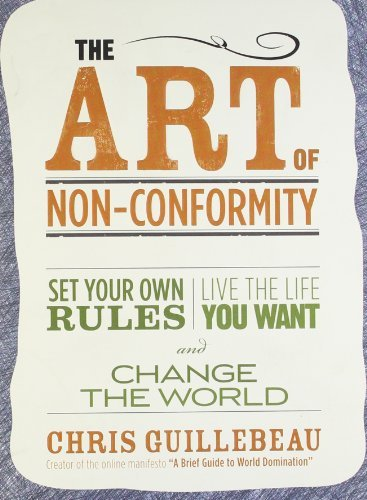 (THE ART OF NON-CONFORMITY BY Guillebeau, Chris(Author))The Art of Non-Conformity: Set Your Own Rules, Live the Life You Want, and Change the World[Paperback]Perigee Books(Publisher) pdf epub