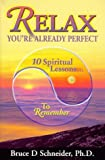 Relax, You're Already Perfect: 10 Spiritual Lessons to Remember