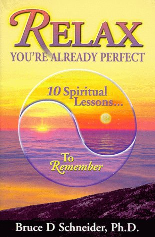 Relax, You're Already Perfect: 10 Spiritual Lessons to Remember by Ebb/Flow Pub