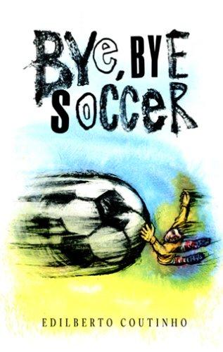 Bye, Bye Soccer