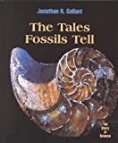 The Tales Fossils Tell, Roy A. Gallant, 0761411534