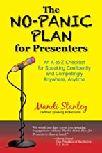 The No-Panic Plan for Presenters: An AtoZ Checklist for Speaking Confidently and Compellingly Anywhere, Anytime