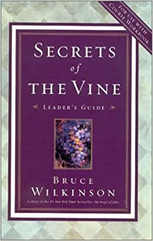 Secrets of the Vine video leader's guide: Breaking Through to Abundance by Global Vision Resources (2002-07-25)