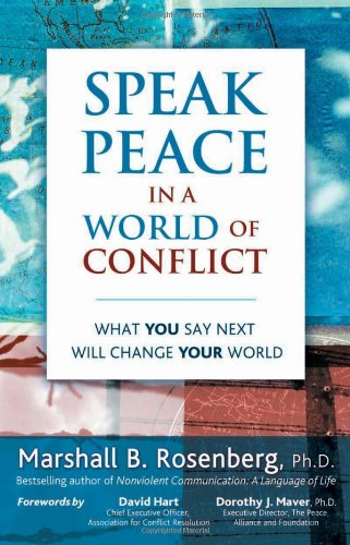 Speak Peace in a World of Conflict: What You Say Next Will Change Your World (Speak Peace In A World Of Conflict)