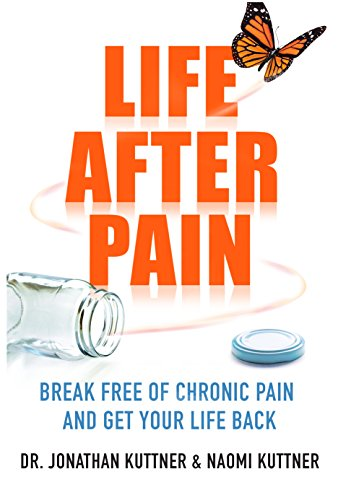 Life after pain break free of chronic pain and get your life back life after pain break free of chronic pain and get your life back by fandeluxe Gallery