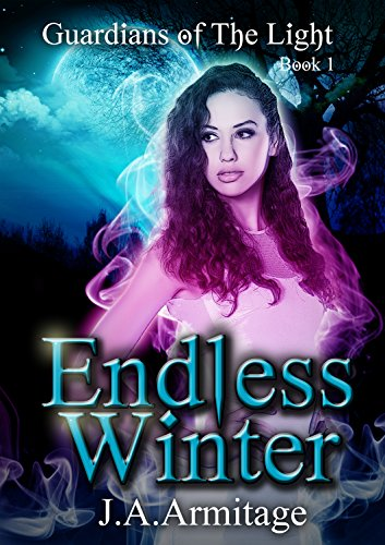 Endless Winter (Guardians of The Light Book 1) by [Armitage, J.A.]
