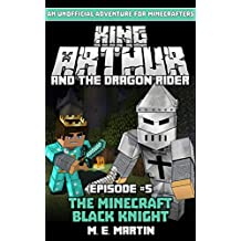 King Arthur and the Dragon Rider Episode 5: The Minecraft Black Knight (King Arthur Comic Series)