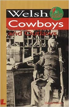 It's Wales: Welsh Cowboys and Outlaws