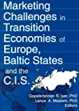 Marketing Challenges in the Transition Economies of Europe, Baltic States and the CIS, , 078900979X