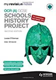 My Revision Notes OCR (A) GCSE Schools History Project 2nd Edition