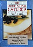 img - for The Professional Caterer Series: Pastry, Hors D'Oeuvres, Mini-Sandwiches, Canapes, Assorted Snacks, Hot Hors D'Oeuvres, Cold Brochettes, Centerpiece: 1 by Denis Ruffel (1990-02-26) book / textbook / text book